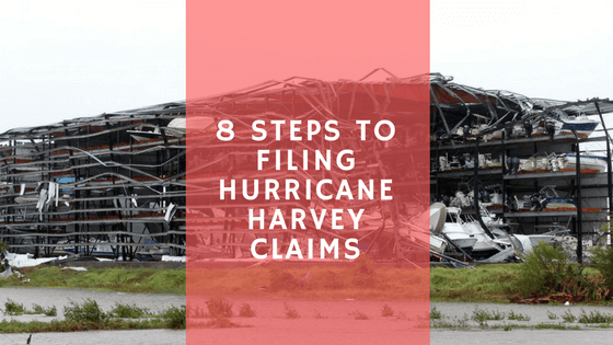8 Steps for Filing Hurricane Harvey Property Claims