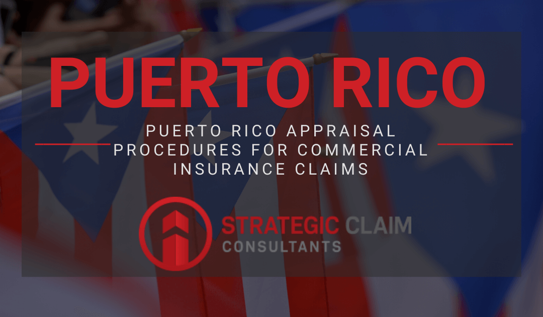 Puerto Rico Appraisal Procedures for Commercial Insurance Claims