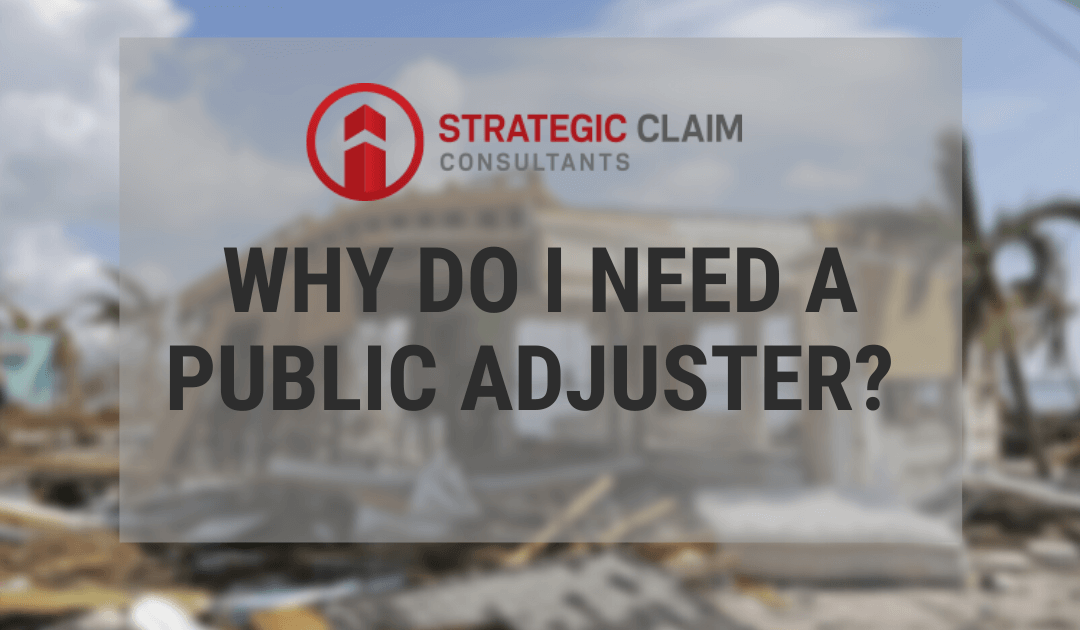 Why Do I Need A Public Adjuster?