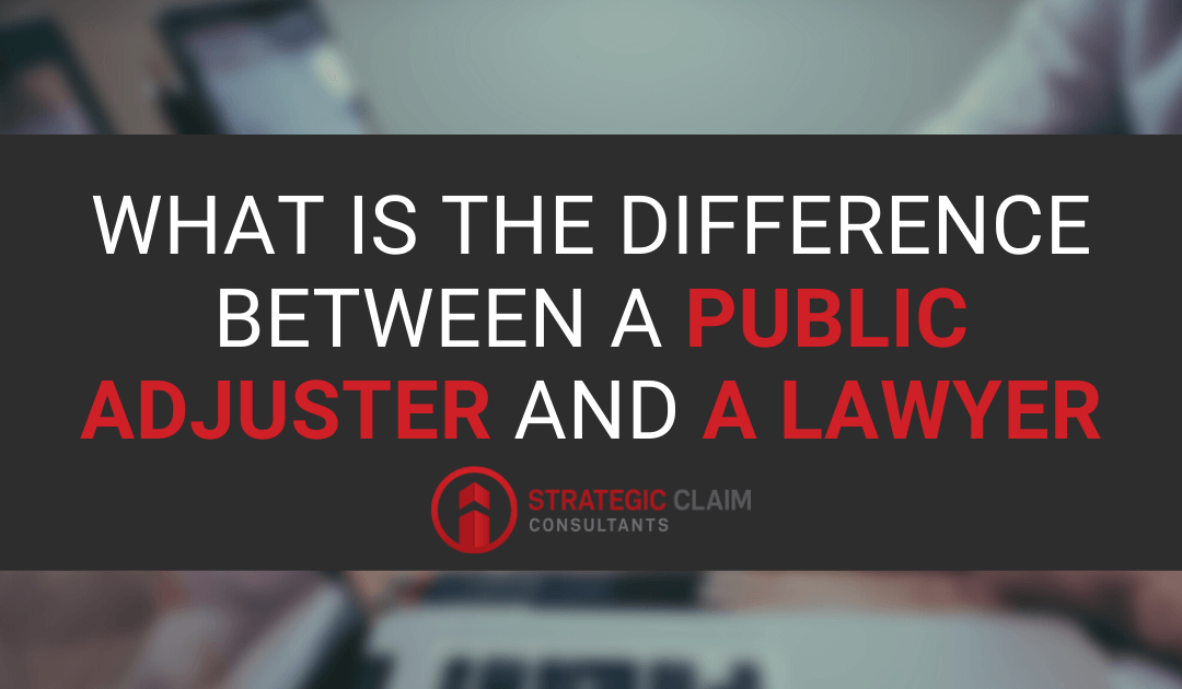 What is the Difference Between a Public Adjuster and a Lawyer?