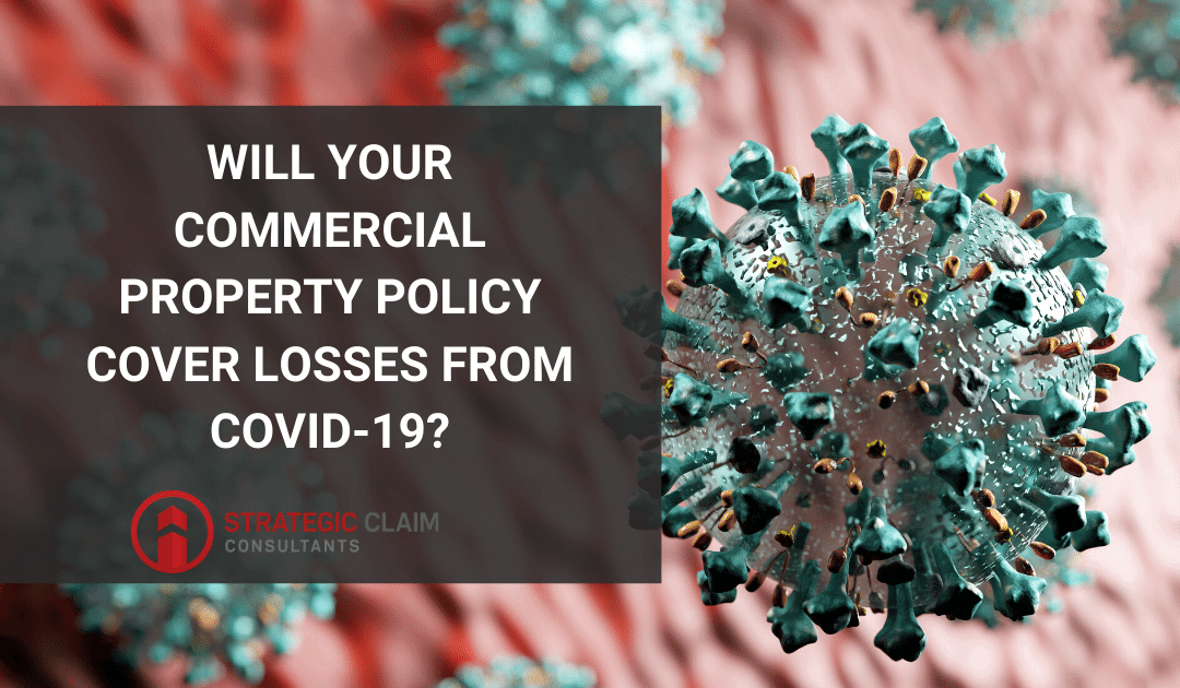 Will your commercial property policy cover losses from COVID-19?