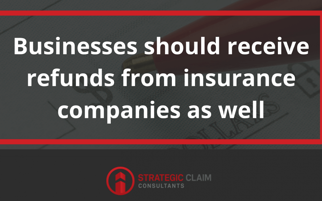 Businesses Should Receive Refunds from Insurance Companies as Well