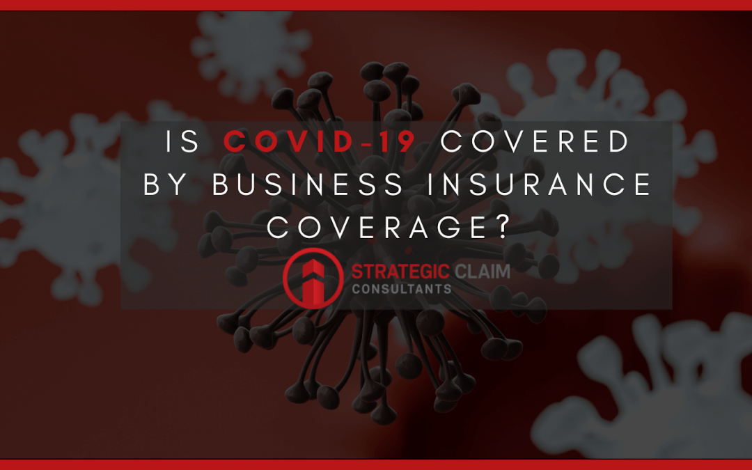 Is COVID-19 Covered By Business Insurance Coverage?