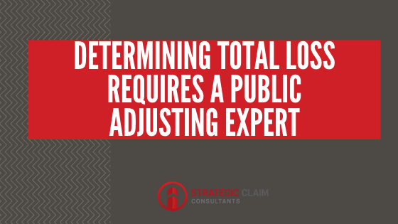 Determining Total Loss Requires a Public Adjusting Expert