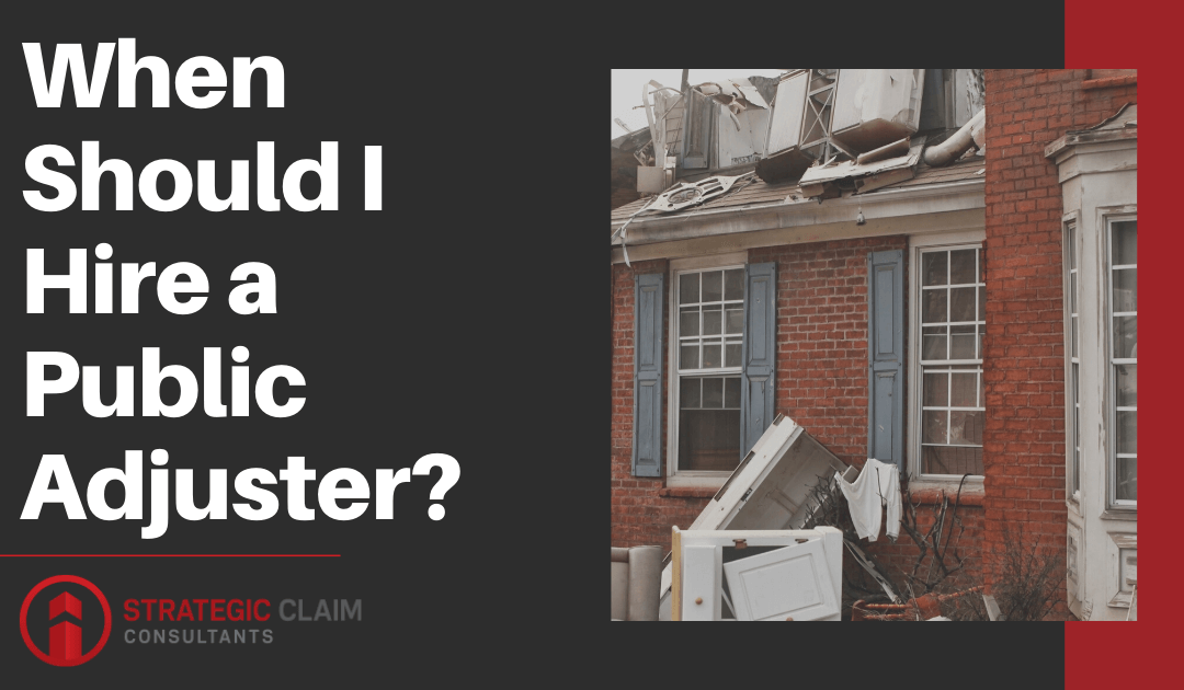 When Should I Hire a Public Adjuster