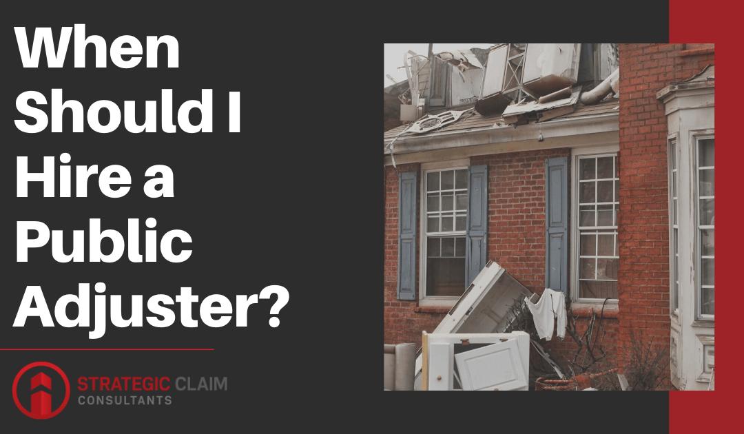 When Should I Hire a Public Adjuster?