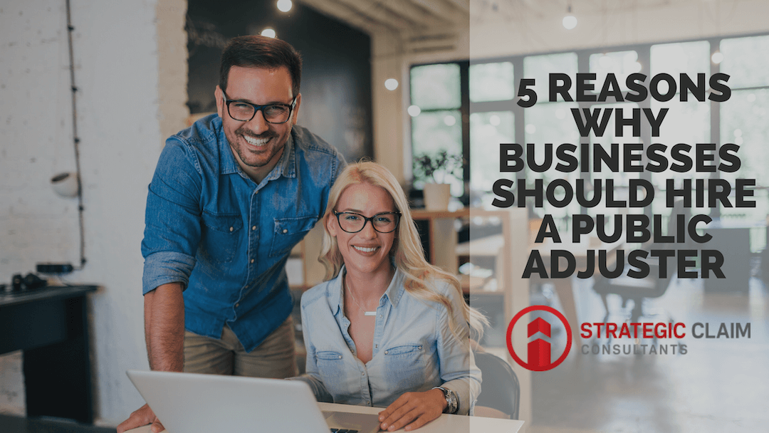 5 Reasons Businesses Should Hire a Public Adjuster