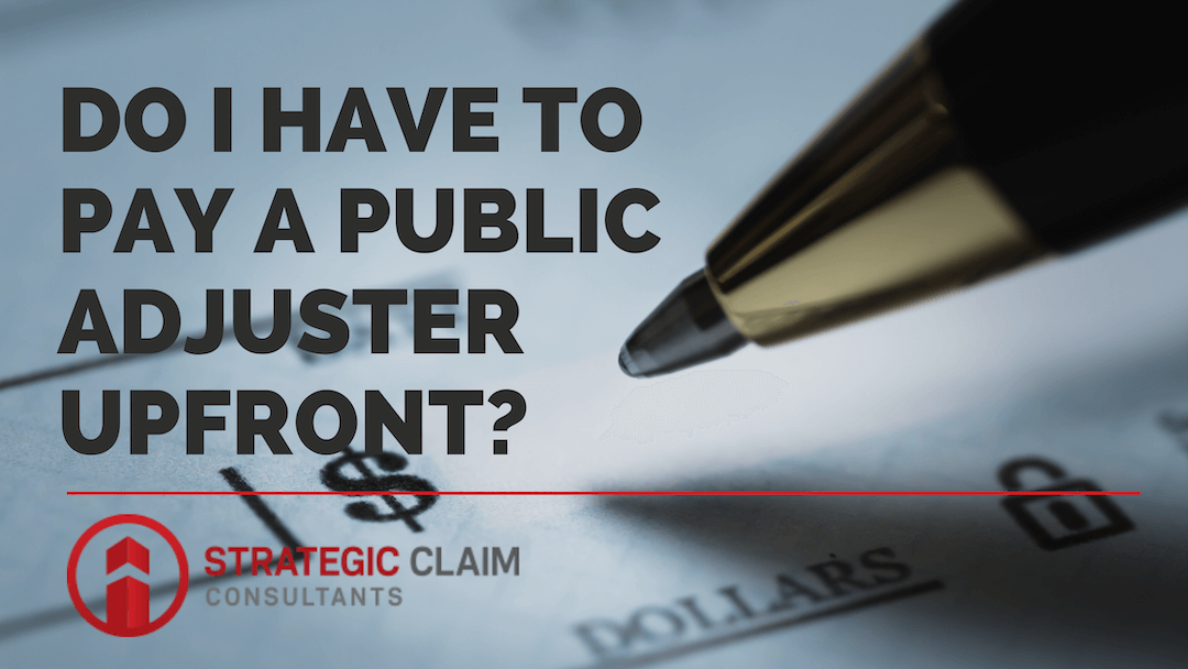 Do I Have to Pay a Public Adjuster Upfront?
