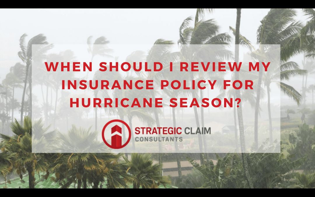 When Should I Review My Insurance Policy For Hurricane Season?