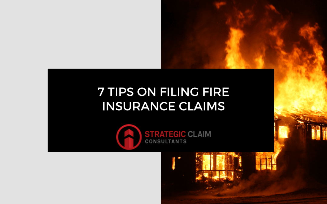 7 Tips for Filing Fire Insurance Claims