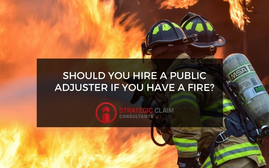 Should you hire a public adjuster if you have a fire?