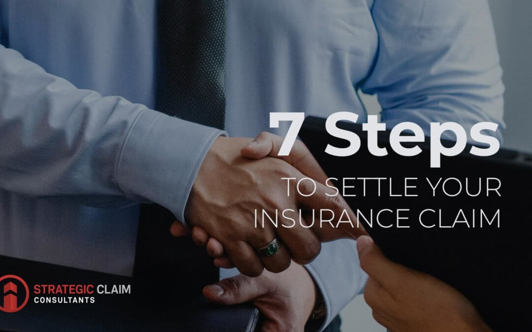 Seven Simple Steps to Settle your Insurance Claim
